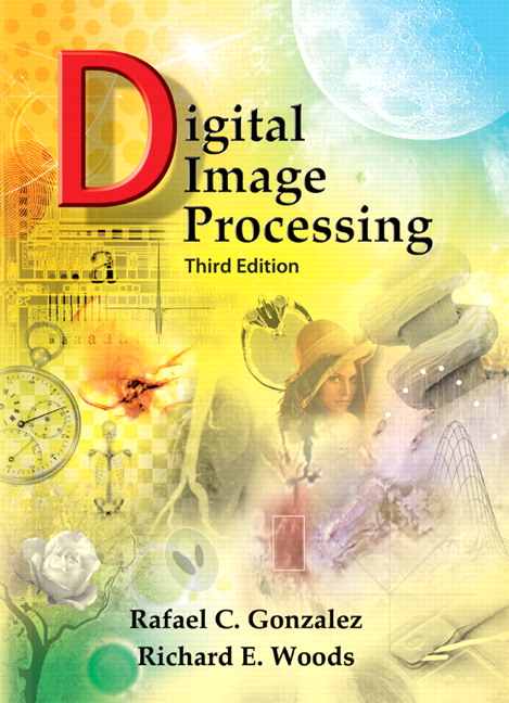 Gonzalez Amp Woods Digital Image Processing 3rd Edition