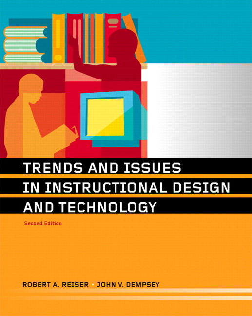 Reiser Dempsey Trends And Issues In Instructional Design And Technology Pearson