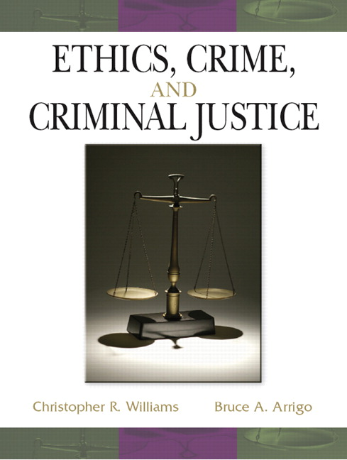 criminal justice ethics essay Our ethics are guided by our morals the government and the criminal justice  system must be fair, ethical and unbiased they must work with a.