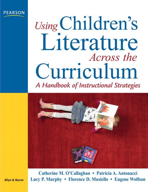 Using Children's Literature Across the Curriculum: A Handbook of Instructional Strategies