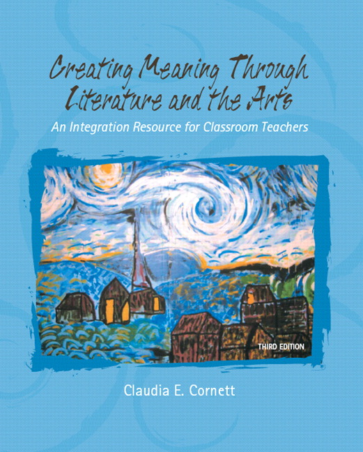 Arts Literature: Cornett, Creating Meaning Through Literature And The Arts