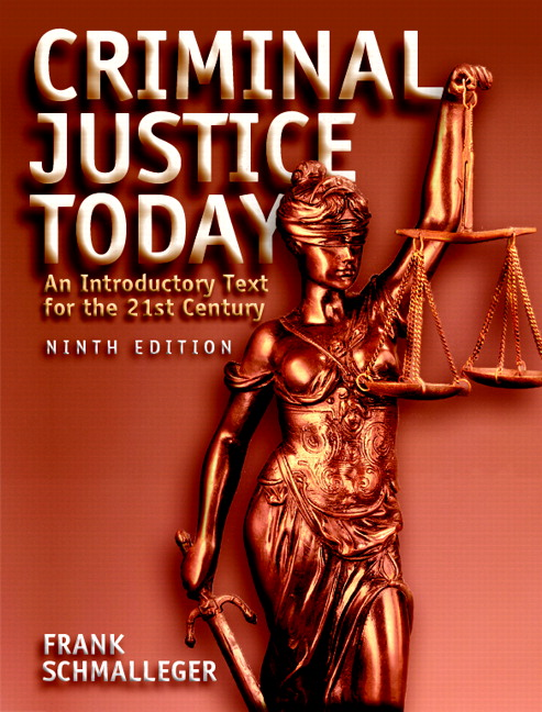 schmalleger f criminal justice today an introductory text for the 21st century frank schmalleger 11t