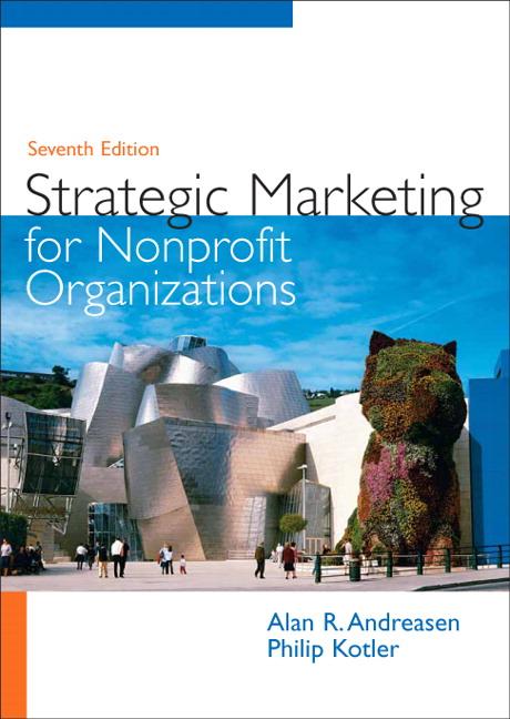 Andreasen Kotler Strategic Marketing For Non Profit Organizations 7th Edition Pearson