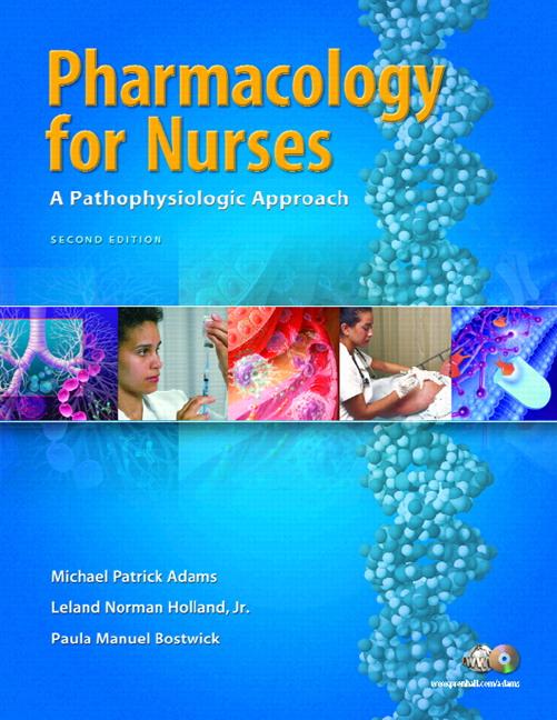 Pharmacology for Nurses: A Pathophysiological Approach