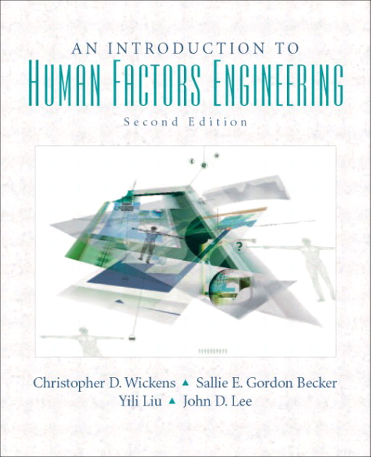 Wickens, Lee, Liu & Gordon-Becker, Introduction to Human Factors ...