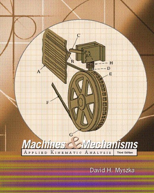 myszka machines and mechanisms applied kinematic analysis pearson rh pearson com machines and mechanisms david h myszka solution manual pdf machines and mechanisms david h myszka solution manual pdf