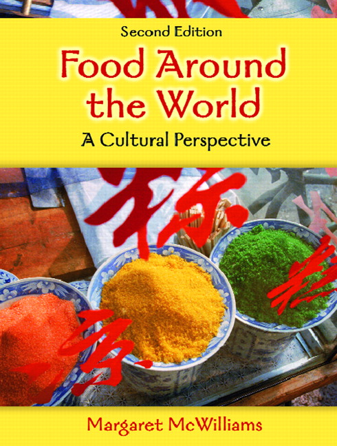 Mcwilliams food around the world a cultural perspective for Around the world cuisine