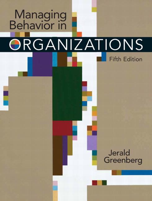 Greenberg managing behavior in organizations 6th edition pearson managing behavior in organizations 5th edition greenberg fandeluxe Images