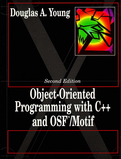 Object Oriented Programming with C++ and OSF/Motif, 2nd Edition