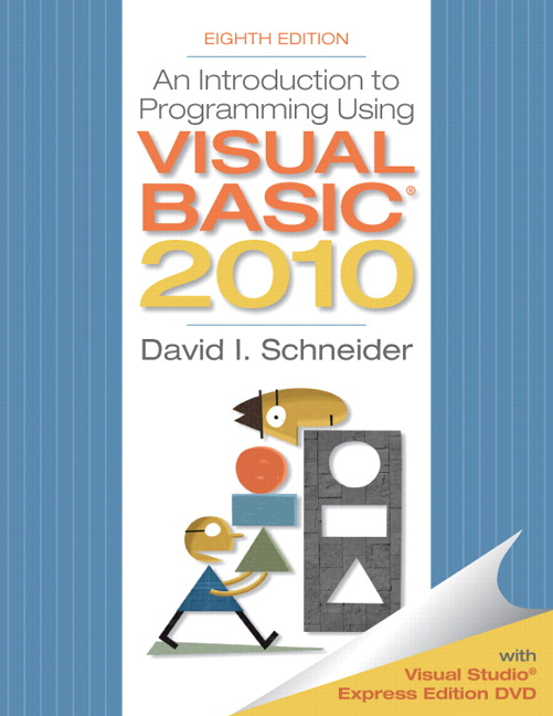 Schneider, Introduction to Programming Using Visual Basic 2010 | Pearson