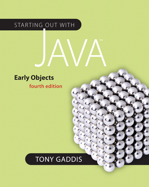 Gaddis, Starting Out with Java: Early Objects | Pearson