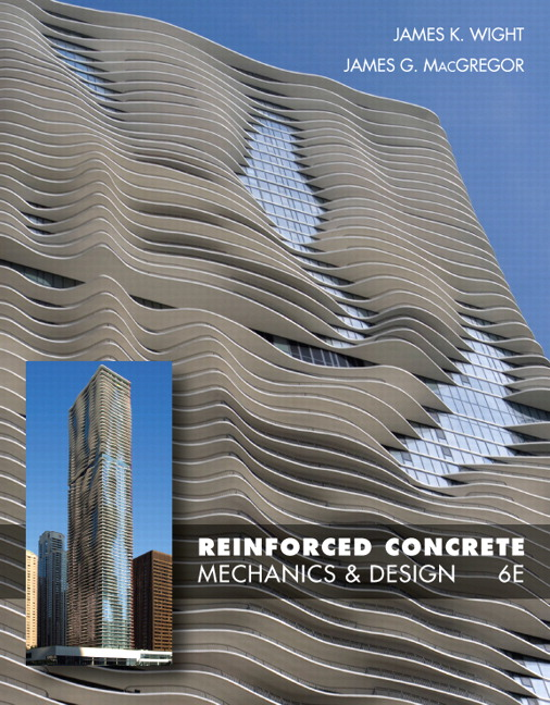 Reinforced Concrete: Mechanics And Design, 6th Edition