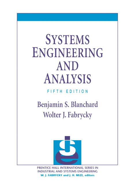 Systems Engineering and Analysis, 5th Edition