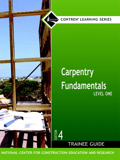 NCCER, Carpentry Fundamentals Level 1 Trainee Guide