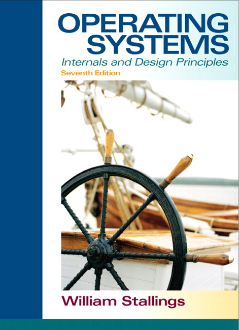 Stallings Operating Systems Internals And Design Principles 7th Edition Pearson
