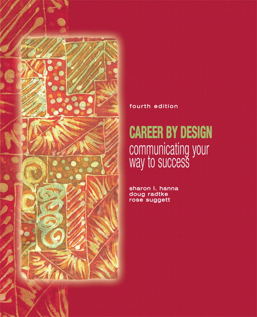 hanna suggett radtke 2007 Career by design: communicating your way to success (4th edition) [sharon l hanna, doug radtke, rose suggett] on amazoncom free shipping on qualifying offers looking for a book to lead readers through an entire career life this book was developed to provide learners with opportunities to.