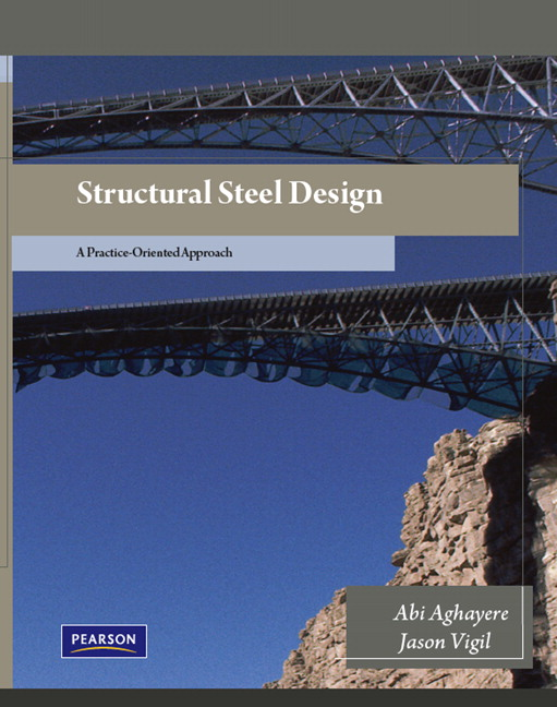 Aghayere & Vigil, Structural Steel Design: A Practice Oriented