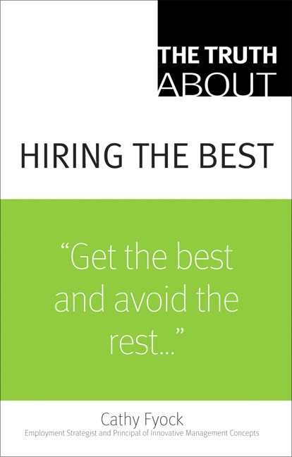 Truth About Hiring the Best, The