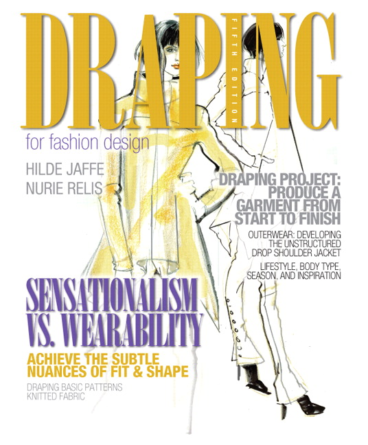 Jaffe Relis Draping For Fashion Design 5th Edition Pearson