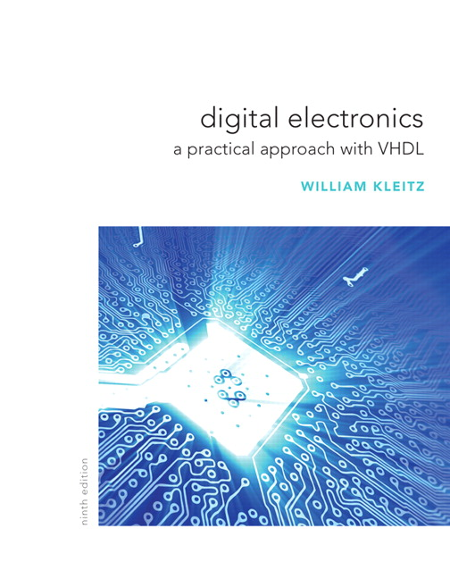 Kleitz Digital Electronics A Practical Approach With Vhdl 9th Edition Pearson