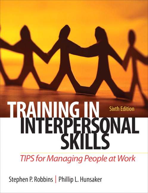 Training in Interpersonal Skills: TIPS for Managing People at Work, 6th Edition