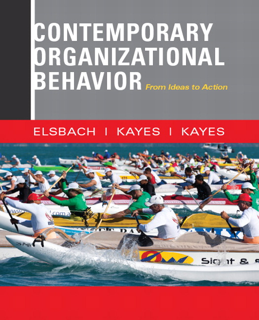 Elsbach, Kayes & Kayes, Contemporary Organizational Behavior