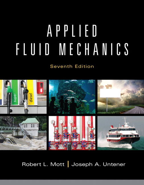 Mott & Untener, Applied Fluid Mechanics, 7th Edition | Pearson