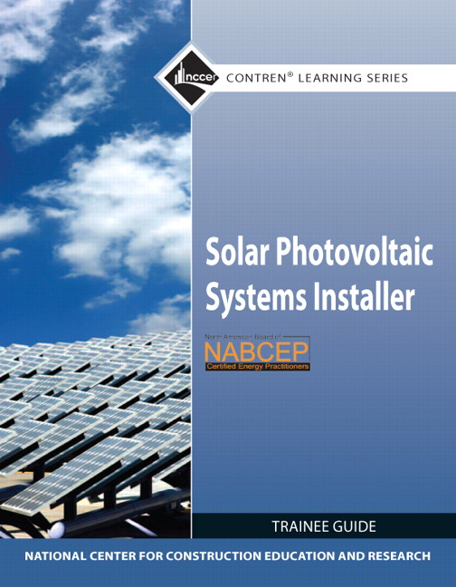 nccer solar photovoltaic systems installer trainee guide pearson rh pearson com Photovoltaic Cells Solar Photovoltaic Installers