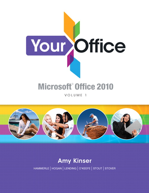 Kinser kinser lending moriarity okeefe pope shah your your office microsoft office 2010 volume 1 fandeluxe Images