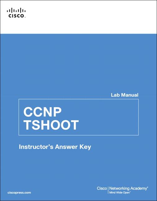 cisco networking academy ccnp tshoot lab manual instructor s rh pearson com CCNA Home Lab Cisco Virtual Lab