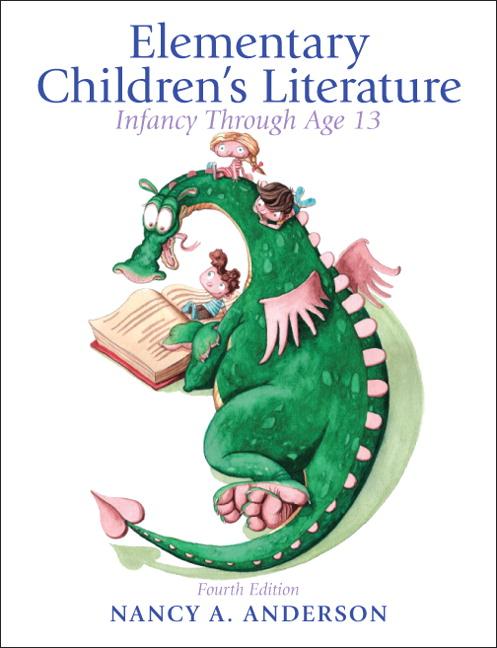 Elementary Children's Literature: Infancy through Age 13, 4th Edition
