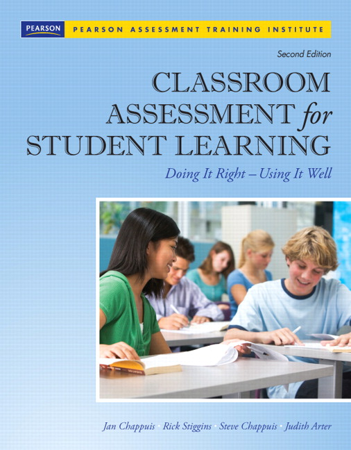 Classroom Assessment for Student Learning: Doing It Right - Using It Well