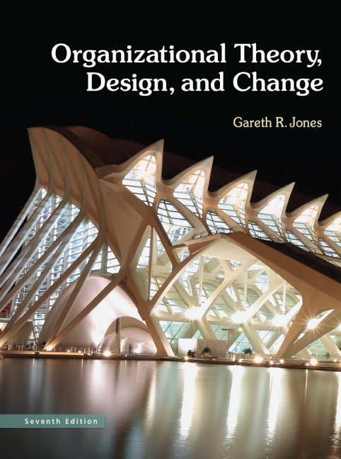 Jones Organizational Theory Design And Change 7th Edition Pearson