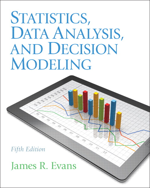 Statistics, Data Analysis, and Decision Modeling, 5th Edition