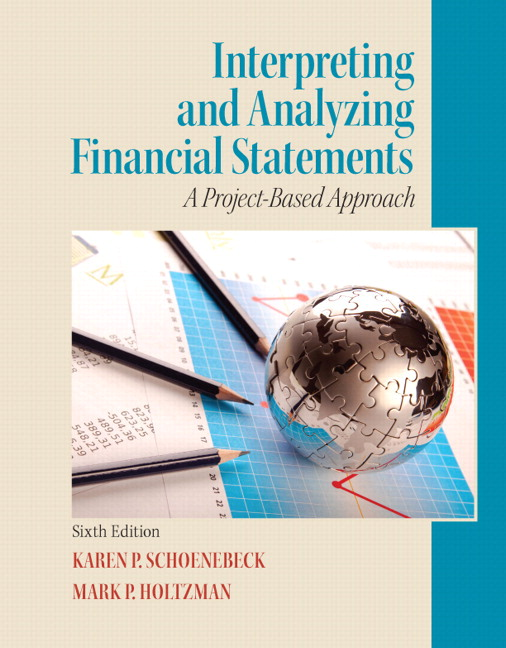 Interpreting and Analyzing Financial Statements, 6th Edition