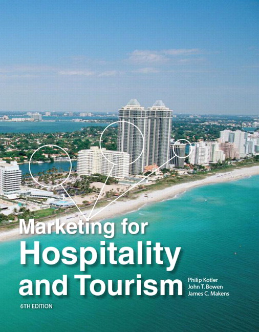 Kotler bowen makens marketing for hospitality and tourism pearson marketing for hospitality and tourism fandeluxe Image collections