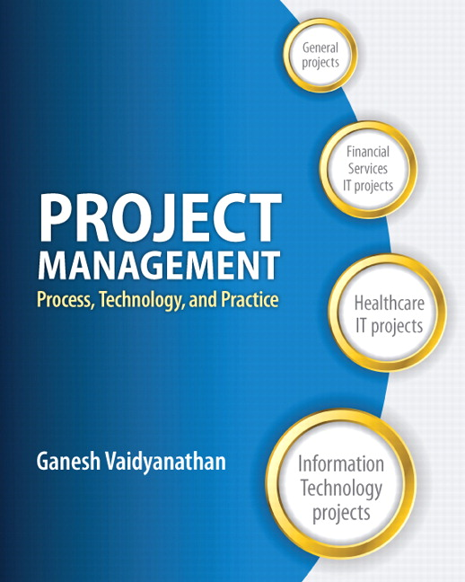 Project Management: Process, Technology and Practice
