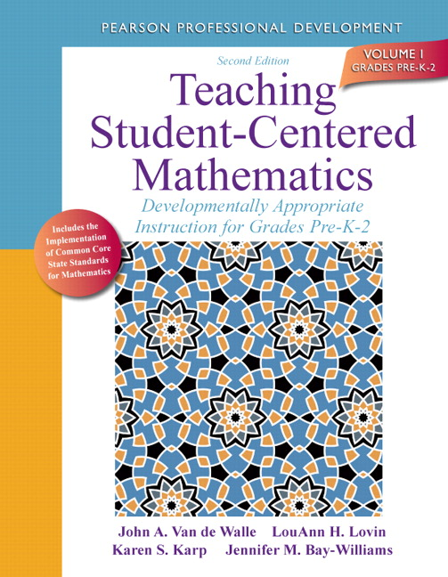 Teaching Student-Centered Mathematics: Developmentally Appropriate Instruction for Grades Pre-K-2 (Volume I), 2nd Edition