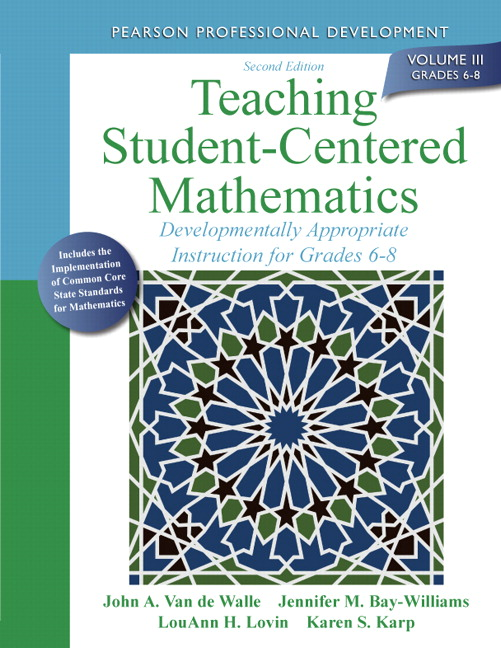 Teaching Student-Centered Mathematics: Developmentally Appropriate Instruction for Grades 6-8 (Volume III), 2nd Edition