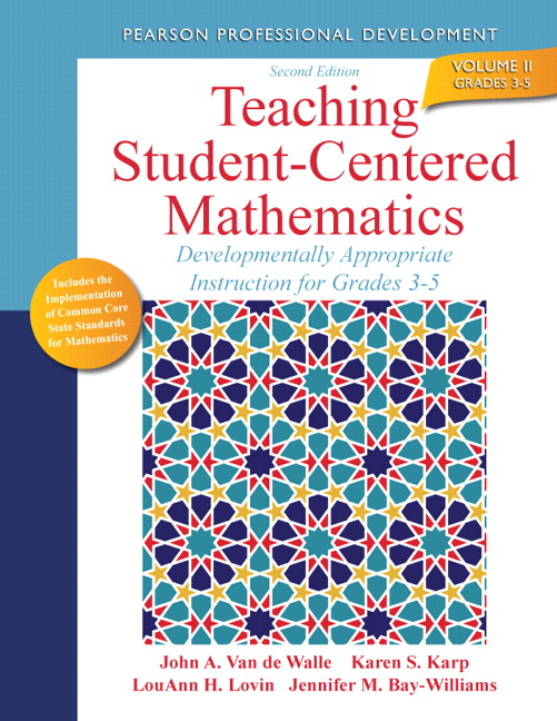 Teaching Student-Centered Mathematics: Developmentally Appropriate Instruction for Grades 3-5 (Volume II), 2nd Edition