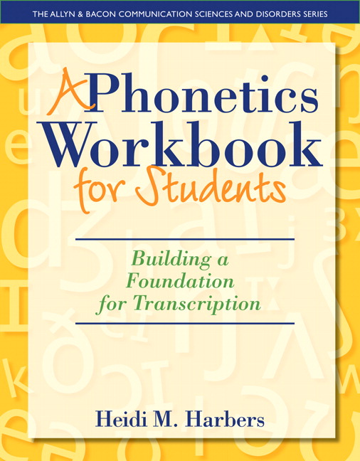 Harbers Phonetics Workbook For Students A Building A Foundation