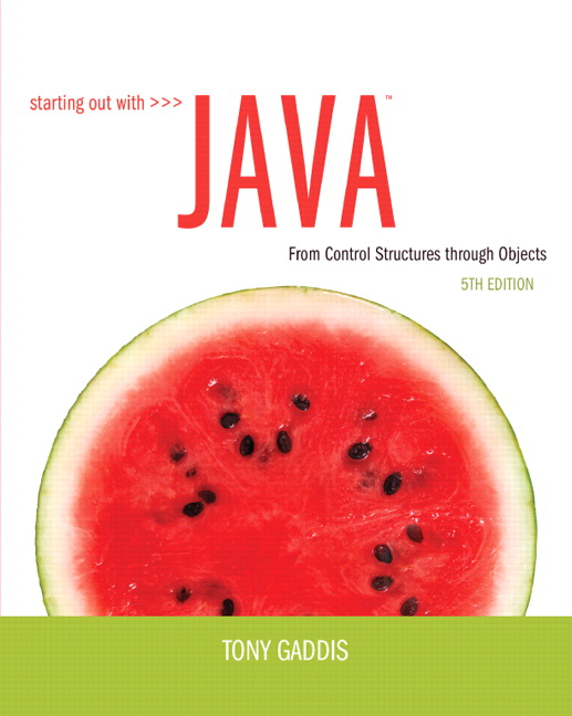 Gaddis, Starting Out with Java: From Control Structures through