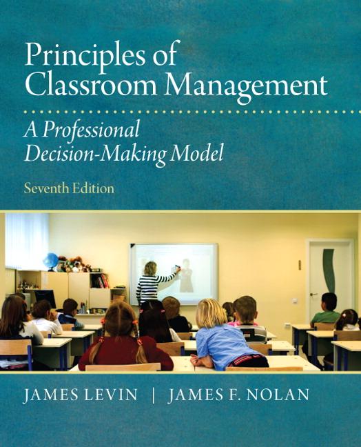 Levin & Nolan, Principles of Classroom Management: A