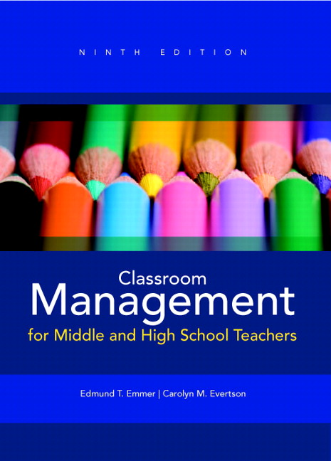 Classroom Management for Middle and High School Teachers Plus MyLab Education with Pearson eText -- Access Card Package