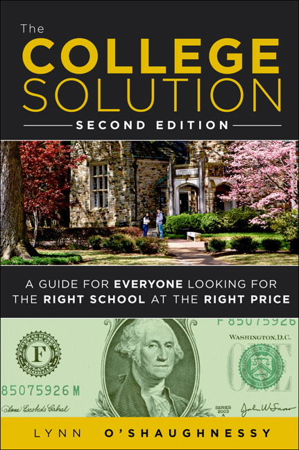 College Solution, The: A Guide for Everyone Looking for the Right School at the Right Price, 2nd Edition