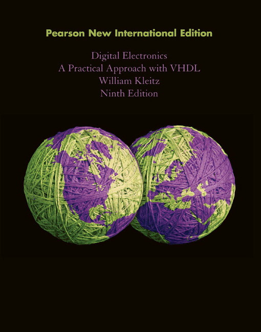 Kleitz Digital Electronics A Practical Approach With Vhdl Subscription Pearson