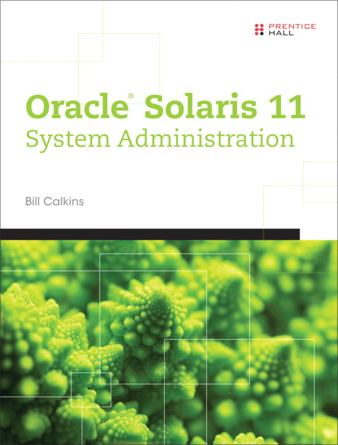 calkins oracle solaris 11 system administration pearson rh pearson com OCP Oracle Solaris 11 oracle solaris 11 advanced system administration student guide