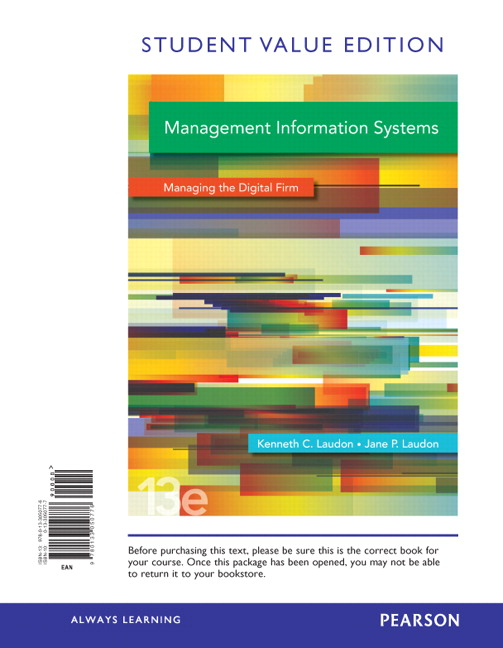 laudon business information systems Chapter 1: information systems in global business today -- laudon: management information systems-managing digital firm, emergence of the digital firm, approaches to information systems, examples, a set of interrelated components that produce information to support decision-making and control an organization, dimensions of information systems, all business relationships with employees .