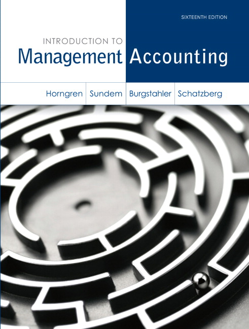 Introduction to Management Accounting, 16th Edition