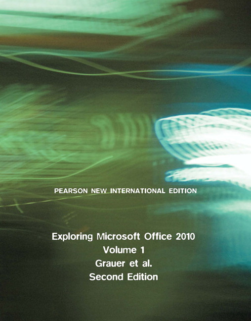 Volume 1 Exploring Microsoft Office 2010 2nd Edition